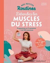 Magali Bastos - Mes petites routines pour détendre les muscles du stress.