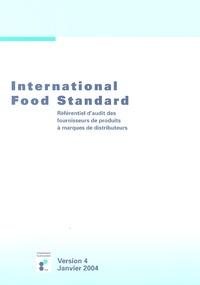 Magali Bocquet - International Food Standard - Référentiel d'audit des fournisseurs de produits à marques de distributeurs.
