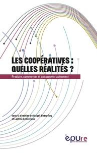 Magali Boespflug et Laëtitia Lethielleux - Les coopératives : quelles réalités ? - Produire, commercer, consommer autrement.