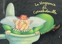 Magali Bonniol et Pierre Bertrand - Cornebidouille  : La Vengeance de Cornebidouille.