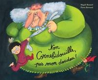 Magali Bonniol et Pierre Bertrand - Cornebidouille  : Non Cornebidouille, pas mon doudou !.