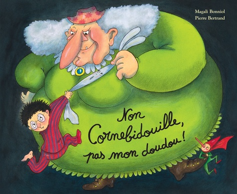 Cornebidouille  Non Cornebidouille, pas mon doudou !