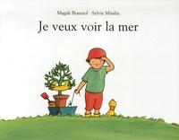 Magali Bonniol et Sylvie Misslin - Je veux voir la mer.