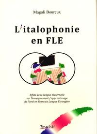 Magali Boureux - L'italophonie en FLE - Effets de la langue maternelle sur l'enseignement / apprentissage de l'oral en Français Langue Etrangère.