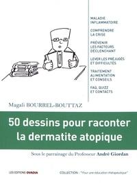 Magali Bourrel-Bouttaz - 50 dessins pour raconter la dermatite atopique.