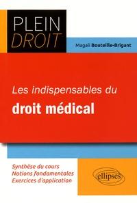 Magali Bouteille-Brigant - Les indispensables du droit médical.