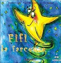 Magali Braconnot et Stéphanie Joire - Fifi la farceuse. 1 CD audio