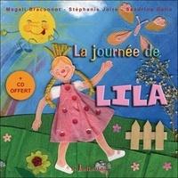 Magali Braconnot et Stéphanie Joire - La journée de Lila. 1 CD audio
