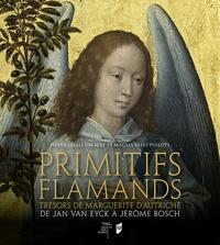 Magali Briat-Philippe et Pierre-Gilles Girault - Primitifs flamands - Trésors de Marguerite d'Autriche, de Van Eyck à Van Orley.