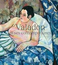 Magali Briat-Philippe et Anne Liénard - Valadon et ses contemporaines - Peintres et sculptrices, 1880-1940.