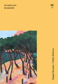 Magali Brueder - Un petit coin de paradis.