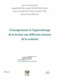 Magali Brunel et Olivier Dezutter - L'enseignement et l'apprentissage de la lecture aux différents niveaux de la scolarité.