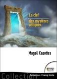 Magali Cazottes - La clef des mystères antiques.