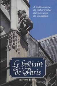 Magali Chanteux et Jacques Barozzi - Le bestiaire de Paris - À la découverte de l'art animalier dans les rues de la capitale.