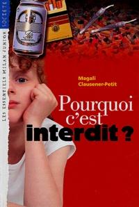 Magali Clausener-Petit - Pourquoi c'est interdit ?.