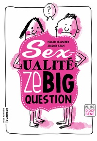 Magali Clausener et Jacques Azam - Sexualité, ze big question.