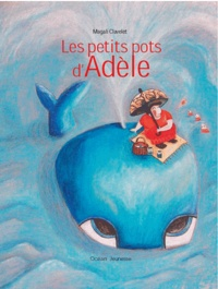 Magali Clavelet - Les petits pots d'Adèle.