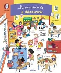 Magali Clavelet - Ma premiere école à découvrir.