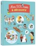 Magali Clavelet et Séverine Cordier - Mes 500 mots à découvrir.