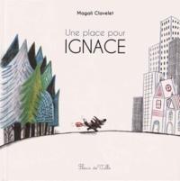 Magali Clavelet - Une place pour Ignace.