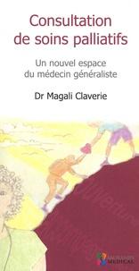 Magali Claverie - Consultation de soins palliatifs - Un nouvel espace du médecin généraliste.