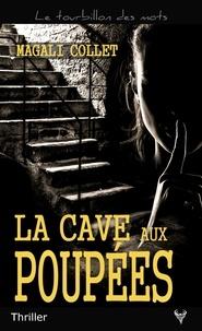 Magali Collet - La Cave aux poupées.