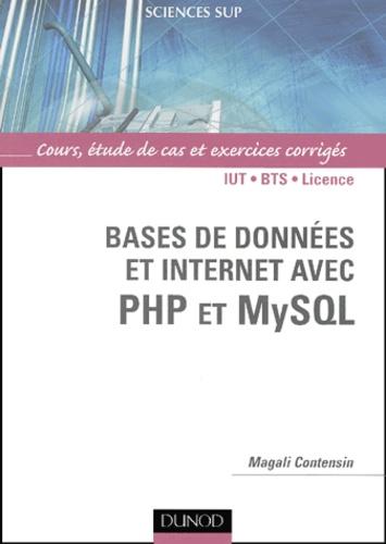 Magali Contensin - Bases de données et Internet avec PHP et MySQL.