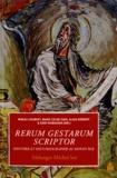 Magali Coumert et Marie-Céline Isaïa - Rerum gestarum scriptor - Histoire et historiographie au Moyen Age - Mélanges Michel Sot.