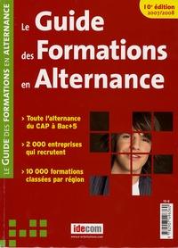 Magali Cressy et Christine Delerue - Le Guide des Formations en Alternance 2007-2008.