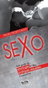 Magali Croset-Calisto - Sexo - Petit guide de sexologie et des pratiques sexuelles d'aujourd'hui.