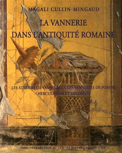 La vannerie dans l'Antiquité romaine. Les ateliers de vanniers et les vanneries de Pompéi, Herculanum et Oplontis