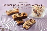 Magali de Witteleir - Craquez pour les barres céréales ! - 100% naturelles et gourmandes.