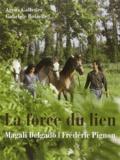 Magali Delgado et Frédéric Pignon - La force du lien.