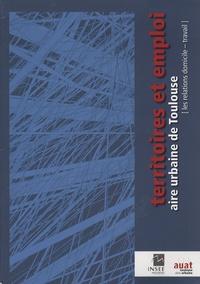 Territoires et emploi : aire urbaine de Toulouse - Les relations domicile-travail.pdf