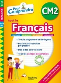 Magali Diény et Pierre Diény - Pour comprendre tout le français CM2 - 10/11 ans.