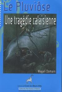 Magali Domain - Le Plûviose - Une tragédie calaisienne.