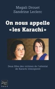 """Magali Drouet et Sandrine Leclerc - On nous appelle """"les karachi"""" - Deux filles des victimes de l'attentat de Karachi témoignent."""