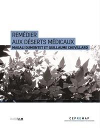 Magali Dumontet et Guillaume Chevillard - Remédier aux déserts médicaux.