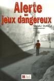 Magali Duwelz - Alerte aux jeux dangereux.