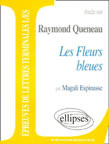"""Magali Espinasse - Étude sur Raymond Queneau, """"Les fleurs bleues""""."""
