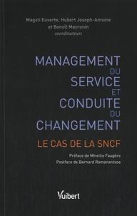 Magali Euverte et Hubert Joseph-Antoine - Management du service et conduite du changement - Le cas de la SNCF.