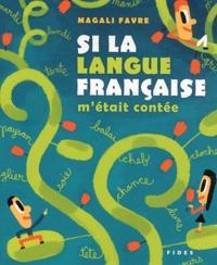 Magali Favre - Si la langue française m'était contée.