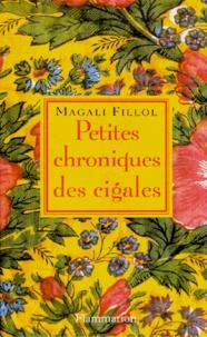 Magali Fillol - Petites chroniques des cigales.