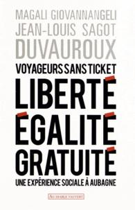 Magali Giovannangeli et Jean-Louis Sagot-Duvauroux - Voyageurs sans ticket - Liberté, égalité, gratuité : une expérience sociale à Aubagne.