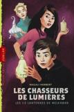 Magali Herbert - Les Chasseurs de Lumières Tome 1 : Les douze lanternes de Melkabor.