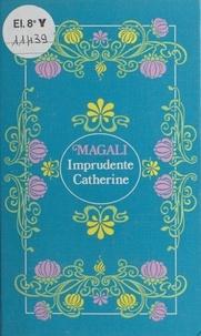 Magali - Imprudente Catherine.
