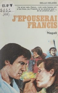 Magali - J'épouserai Francis.