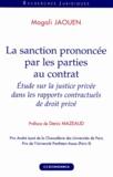 Magali Jaouen - La sanction prononcée par les parties au contrat - Etude sur la justice privée dans les rapports contractuels de droit privé.