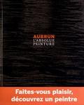 Magali Koenig et Georges Duby - Aubrun - L'absolue peinture.