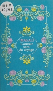 Magali - L'amour sera du voyage.